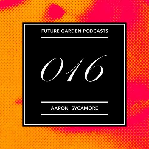 #016 - Aaron Sycamore