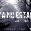 Ya No Estas- AB´ElBro - K Is TheRealMusic SDP(Prod.Beat Dizzla D) Portada del disco
