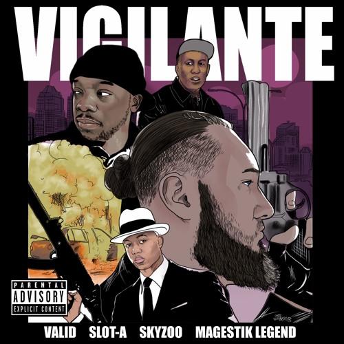 Vigilante (ft. Skyzoo & Magestik Legend)by Valid & Slot-A