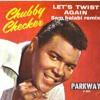 Chubby Checker - Lets Twist Again (Sam Halabi Remix)