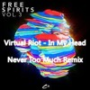 Virtual Riot - In My Head (Never Too Much Remix)