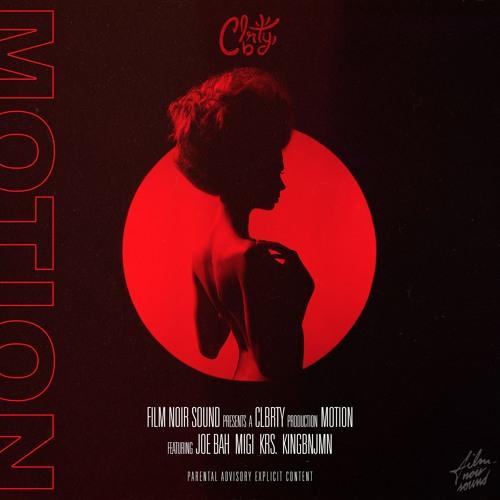Clbrty ~ Motion ft. Joe Bah, KingBNJMN, Krs. & Migi.