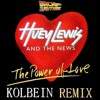 Huey Lewis & The News - The Power Of Love (KOLBEIN Remix)