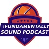 Fundamentally Sound Ep. 4 - One Shining Moment