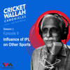Cricketwallah Chronicles S1 Ep. 09: Influence of IPL on Other Sports