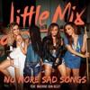 Little Mix - No More Sad Songs (feat. Machine Gun Kelly)
