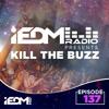 Kill The Buzz - iEDM Radio 137 2017-04-02 Artwork