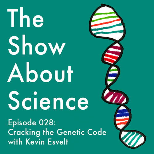 028: Cracking the Genetic Code with Kevin Esvelt