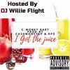 C-Money I Got The Juice Prod. By CashMoneyAP X DPZ Hosted By DJ Willie Flight