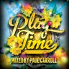 Play Time - April 2017 Mix CD