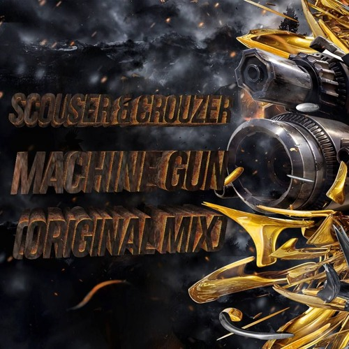 Scouser & Crouzer - Machine Gun (Original Mix)