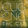 Eugene The Cat - Wanna Leave It