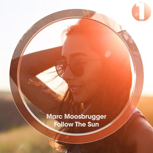 Marc Moosbrugger - Follow The Sun (Original Mix)  TEASER (12-04-17)