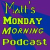 Matt's Monday Morning Podcast #11 (Rock Of Ages Special Episode)