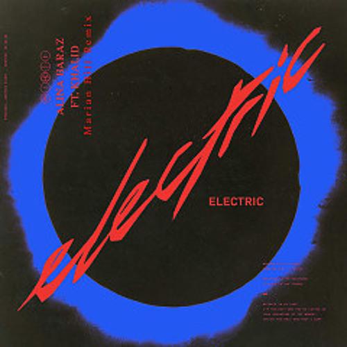 Electric (Marian Hill Remix) - Alina Baraz