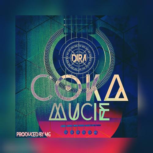 Coka Mucie - DIRa