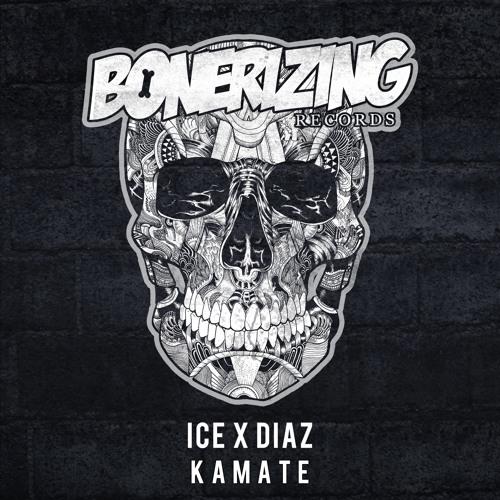 Ice X Diaz - Kamate [Bonerizing Records] Out Now!