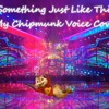 The Chipmunks-Alvin-Something Just Like This (My Voice Cover)