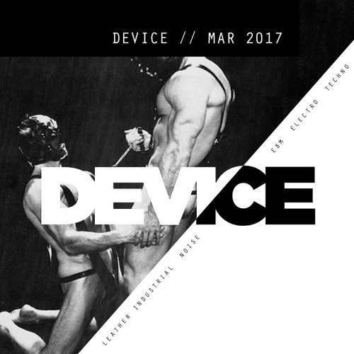 DEVICE // MARCH 2017