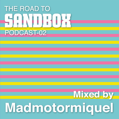 Road to Sandbox 2017 // Mixed by Madmotormiquel