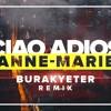 Anne Marie - Ciao Adios (Burak Yeter Remix)