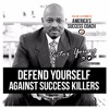 Defend Yourself Against Success Killers