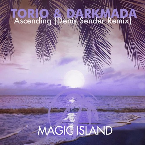 Torio & DarkMada – Ascending (Denis Sender Remix)