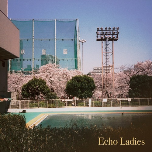Echo Ladies - Echo Ladies EP