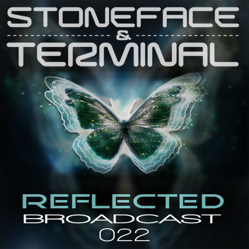 The DJ's Stoneface & Terminal Reflected Broadcast 22