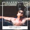 Bakermat presents The Circus #017