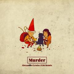 Lido - Murder (Alexander Lewis & Y2K Remix)