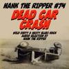 DEAD CAR CRASH - HANK THE RIPPER #74