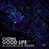 Cuzzins - Good Life (AUDIOROCK Remix) [Out Now + Free Download]
