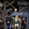 BLOCK EGO Ft T. Fresh, Bandkidd Osama, & K.P