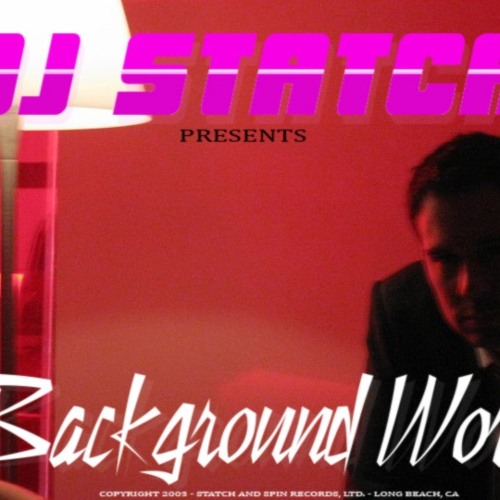DJ Statch - Background Work