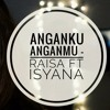 Anganku Anganmu - Raisa Feat Isyana cover by Ridacia Sananta