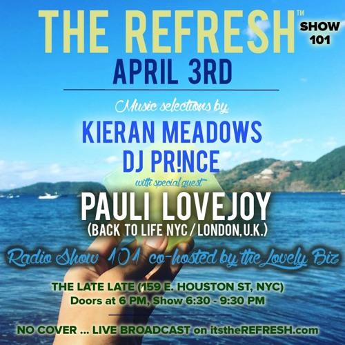 The REFRESH Radio Show # 101 (+ special guest DJ set from Pauli Lovejoy from London, U.K.)