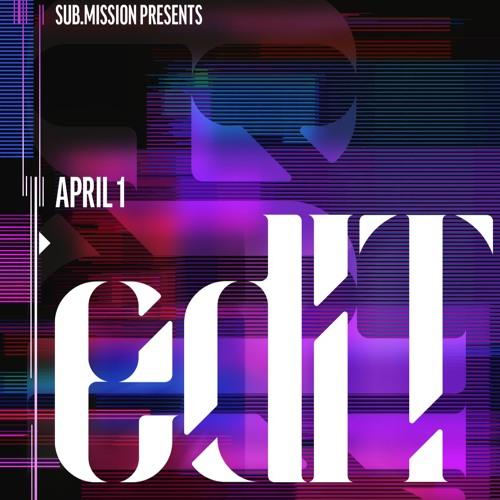 edIT @ Sub.Mission - Denver, CO - 04/01/17