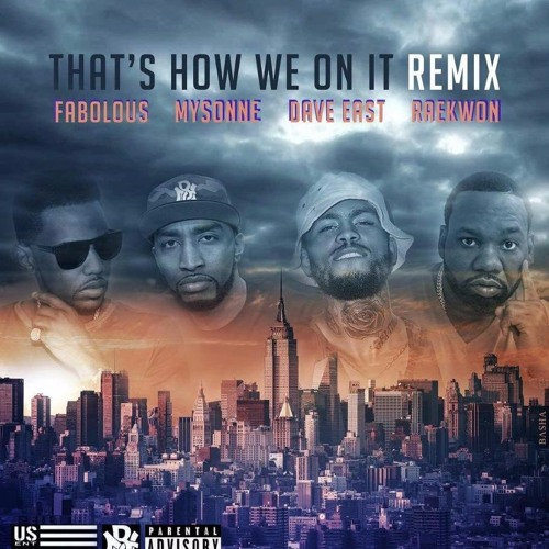 MYSONNE Featuring Dave East, Fabolous & Raekwon - That's How We On It - REMIX [DIRTY VERSION]
