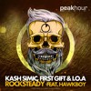 Kash Simic, First Gift & I.O.A Feat. Hawkboy - Rock Steady