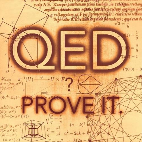 7: QED? Prove it.