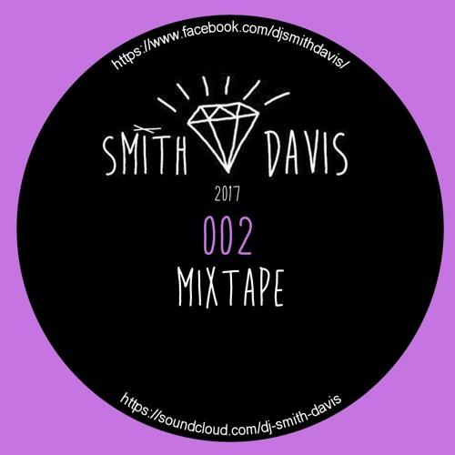 Smith Davis - SMITH DAVIS 2017 MIXTAPE 002