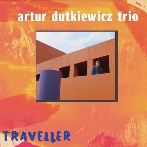 "Artur Dutkiewicz Trio ""Traveller"""