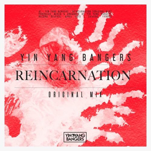 Yin Yang Bangers - Reincarnation (Original Mix)