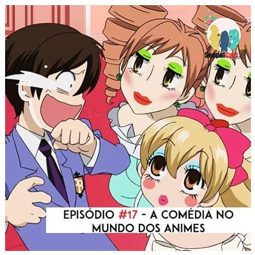 #17 - A Comédia no Mundo dos Animes ft. Otacast