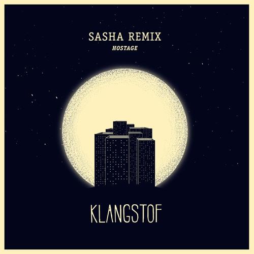 Klangstof - Hostage (Sasha Remix)