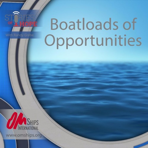 Stories Of Hope - Boatloads Of Opportunities