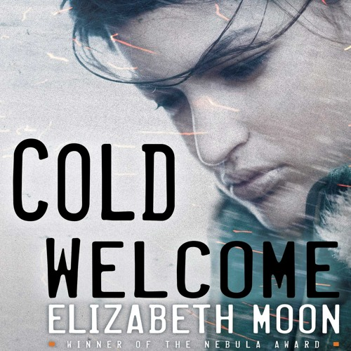 Cold Welcome by Elizabeth Moon, Narrated by Brittany Pressley