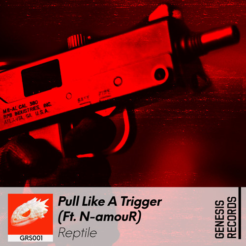 Reptile - Pull Like A Trigger (ft. N-amouR) [Genesis Records Release]