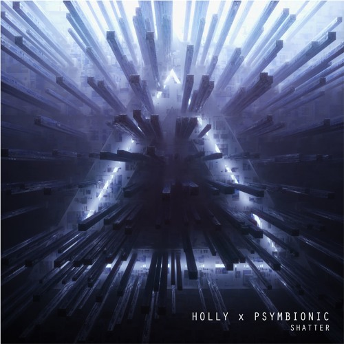 Psymbionic x Holly - Shatter